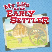 Cover of: My Life As An Early Settler