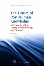 Cover of: Future Of Posthuman Knowledge A Preface To A New Theory Of Methodology And Ontology