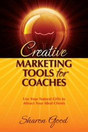 Cover of: Creative Marketing Tools for Coaches