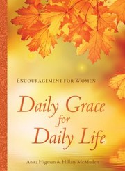Cover of: Daily Grace For Daily Life Encouragement For Women