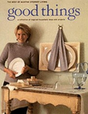 Cover of: Good Things A Collection Of Inspired Household Ideas And Projects