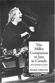 Cover of: The Miller companion to jazz in Canada and Canadians in jazz | Miller, Mark