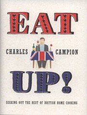 Cover of: Eat Up The Best British Cooking Is Not Dead Its Just Hiding