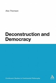 Cover of: Deconstruction And Democracy Derridas Politics Of Friendship