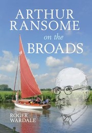 Cover of: Arthur Ransome On The Broads