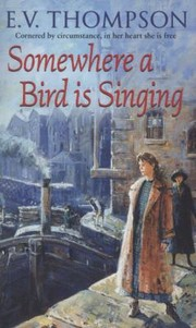 Cover of: Somewhere A Bird Is Singing