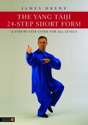Cover of: The Yang Tij 24step Short Form A Stepbystep Guide For All Levels