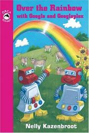 Cover of: Over the Rainbow With Googol And Googolplex | Nelly Kazenbroot