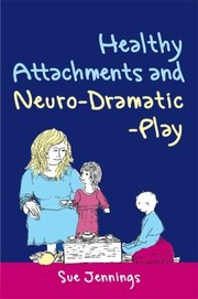 Cover of: Healthy Attachments And Neurodramaticplay