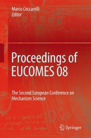 Cover of: Proceedings Of The Eucomes 08 The Second European Conference On Mechanism Science
