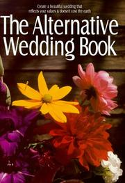Cover of: The Alternative Wedding Book (Weddings) | Alternatives for Simple Living