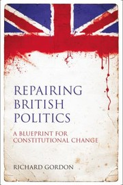 Cover of: Repairing British Politics A Blueprint For Constitutional Change