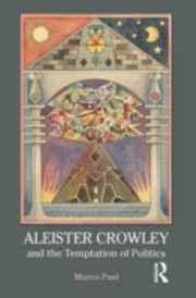 Cover of: Aleister Crowley and the Temptation of Politics