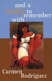 And a body to remember with by Carmen Rodríguez