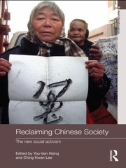 Cover of: Reclaiming Chinese Society The New Social Activismyoutien Hsingching Kwan Lee