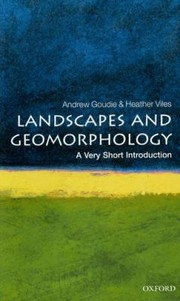 Cover of: Landscapes And Geomorphology A Very Short Introduction