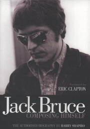Cover of: Jack Bruce Composing Himself The Authorised Biography
