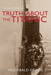 Cover of: The Illustrated Truth About The Titanic