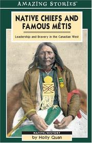 Cover of: Native Chiefs and Famous Métis | Holly Quan
