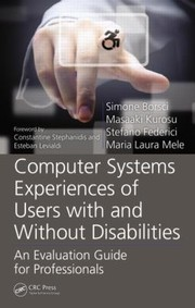 Cover of: Computer Systems Experiences Of Users With And Without Disabilities An Evaluation Guide For Professionals