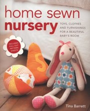 Cover of: Home Sewn Nursery Toys Clothes And Furnishings For A Beautiful Babys Room