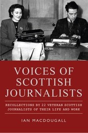 Cover of: Voices Of Scottish Journalists Recollections By 22 Veteran Scottish Journalists Of Their Life And Work