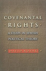 Cover of: Covenantal Rights A Study In Jewish Political Theory