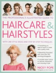The Professionals Illustrated Guide To Haircare Hairstyles With 280 Style Ideas And Stepbystep Techniques