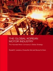 Cover of: The Global Korean Motor Industry The Hyundai Motor Companys Global Strategy