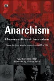 Cover of: Anarchism: A Documentary History Of Libertarian Ideas: From Anarchy to Anarchism (300 CE to 1939) (Anarchism: A Documentary History of Libertarian Ideas) | Robert Graham