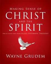 Cover of: Making Sense of Christ and the Spirit