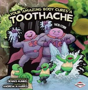 Cover of: Your Amazing Body Cures A Toothache