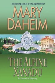 Cover of: The Alpine Xanadu An Emma Lord Mystery