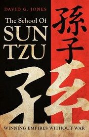 Cover of: The School Of Sun Tzu Winning Empires Without War