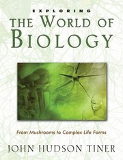 Cover of: Exploring The World Of Biology From Mushrooms To Complex Life Forms