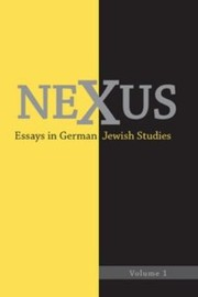 Cover of: Nexus Essays In German Jewish Studies