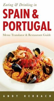 Cover of: Eating And Drinking In Spain And Portugual Spanish Menu Translator Portuguese Menu Translator Restaurant Guide