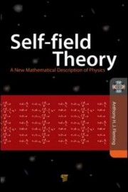 Cover of: Selffield Theory A New Mathematical Description Of Physics