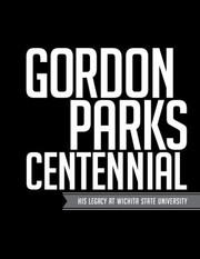 Cover of: Gordon Parks Centennial His Legacy At Wichita State University