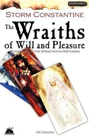 Cover of: The Wraiths Of Will And Pleasure The First Book Of The Wraeththu Histories