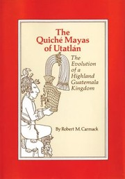 Cover of: The Quich Mayas Of Utatln The Evolution Of A Highland Guatemala Kingdom