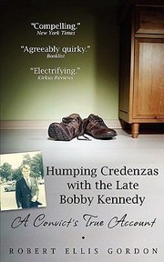 Cover of: Humping Credenzas with the Late Bobby Kennedy