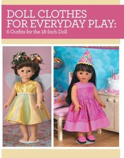 Cover of: Doll Clothes For Everyday Play 6 Outfits For The 18inch Doll