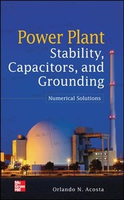 Cover of: Power Plant Stability Capacitors and Grounding Numerical Solutions