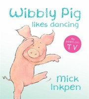 Cover of: Wibbly Pig Likes Dancing