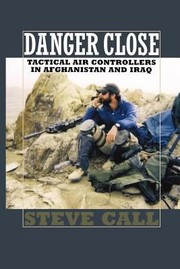 Cover of: Danger Close Tactical Air Controllers In Afghanistan And Iraq