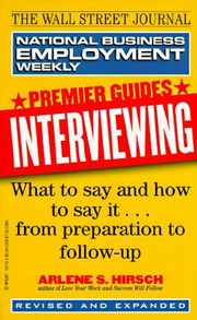 Cover of: Interviewing What To Say And How To Say It From Preparation To Followup