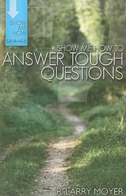 Cover of: Show Me How To Answer Tough Questions