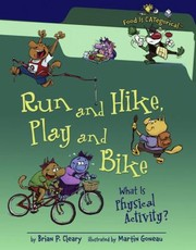 Cover of: Run And Hike Play And Bike What Is Physical Activity