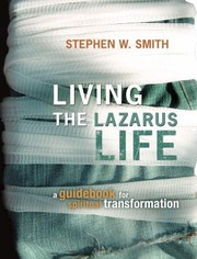 Cover of: Living The Lazarus Life A Guidebook For Spiritual Transformation